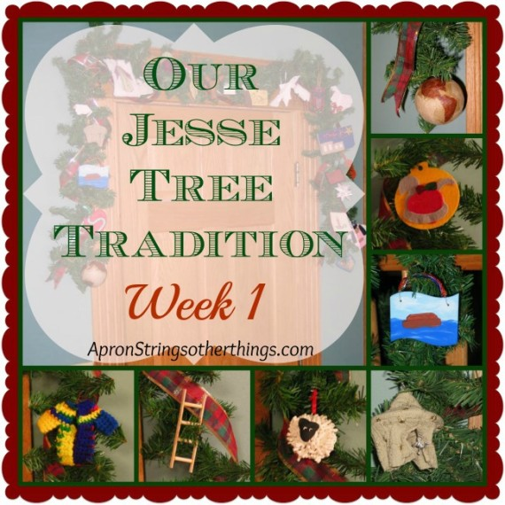 Jesse Tree Days 1-7  Apron Strings & other things