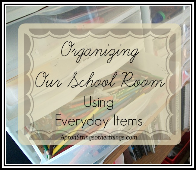 Organizing School Room | Apron Strings & other things
