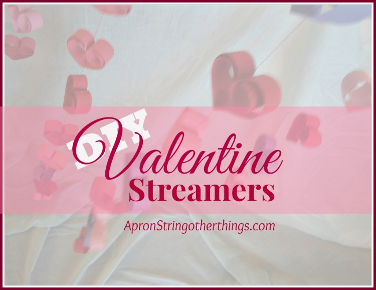 DIY Valentine Streamers | Apron Strings & other things