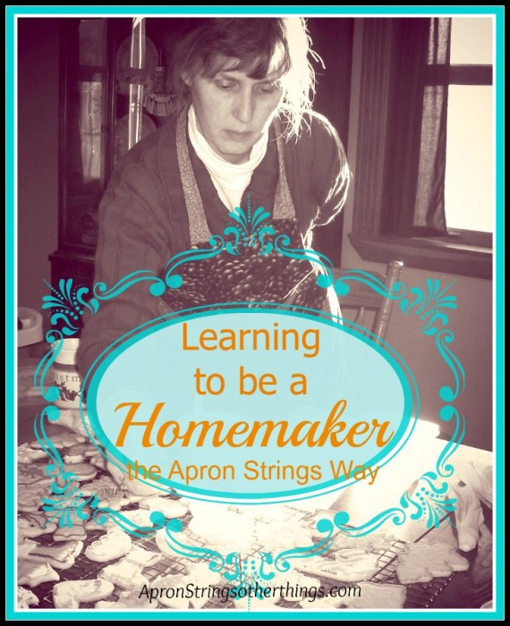 Learning to be Homemaker | Apron Strings & other things