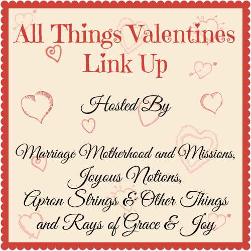 All Things Valentines Link Up | Apron Strings & other things