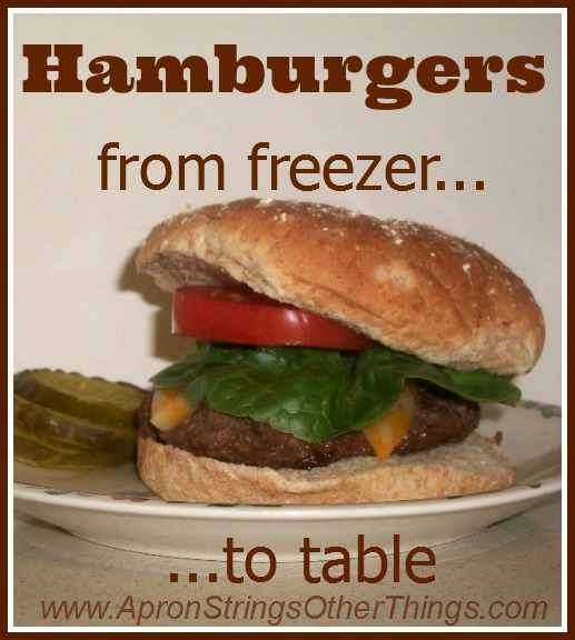 Hamburgers from freezer to table - Apron Strings & other things