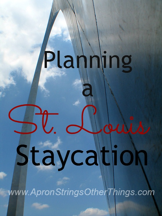 St Louis Staycation - Apron Strings & other things