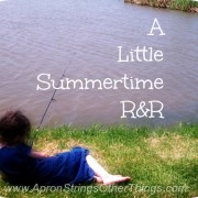 A Little Summertime R&R - Apron Strings & other things