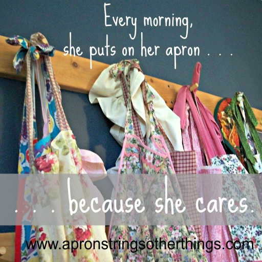 Apron because she cares - apron strings & other things