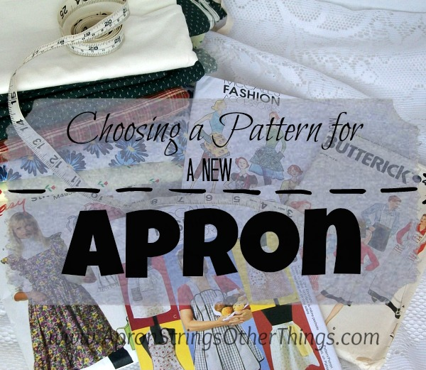 Choosing an Apron Pattern - Apron Strings & other things