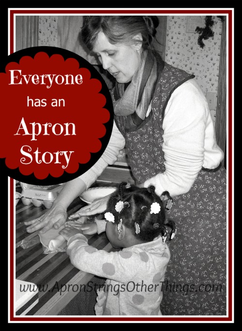 Everyone has an Apron Story - Apron Strings & other things
