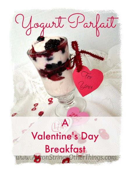 Yogurt Parfait Valentine Breakfast - Apron Strings & other things