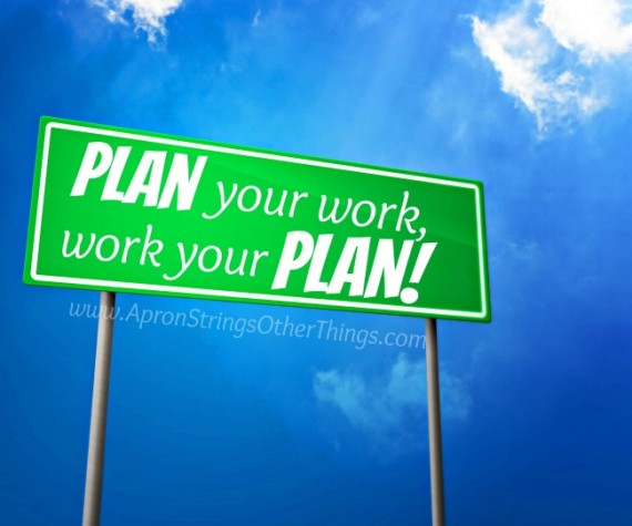 Plan Your Work Work Your Plan - Apron Strings Other Things