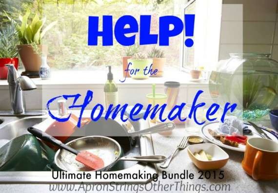 Help for Homemaker Ultimate Homemaking Bundle Apron Strings & other things