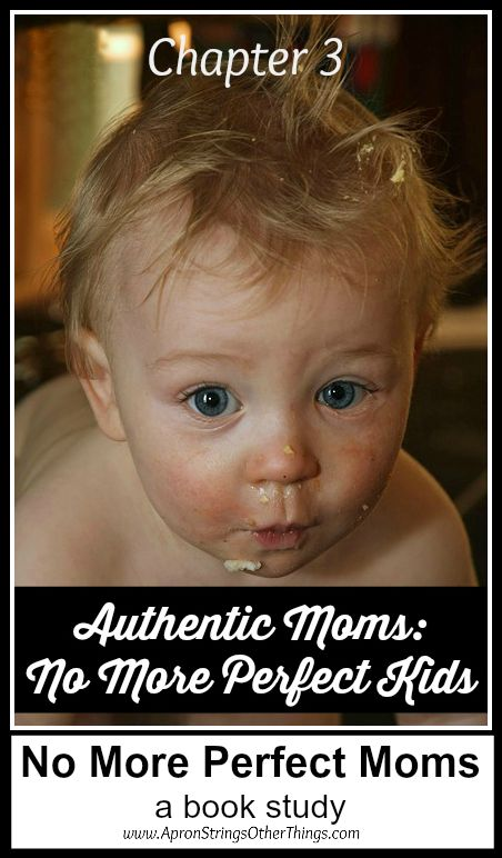 No More Perfect Moms Book Study Chapter 3 - Apron Strings & other things