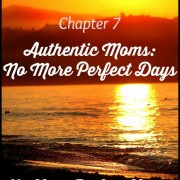 No More Perfect Moms – A Book Study – Chapter 7