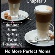 No More Perfect Moms – A Book Study – Chapter 9