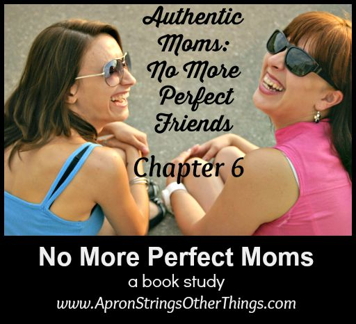 No More Perfect Moms – A Book Study – Chapter 6