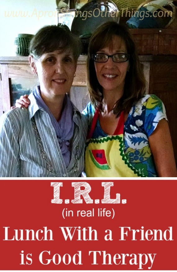 I.R.L. Lunch with a Friend is Good Therapy at ApronStringsOtherThings.com