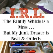 I.R.L. The Family Vehicle is a Mess But My Junk Drawer is Neat and Orderly