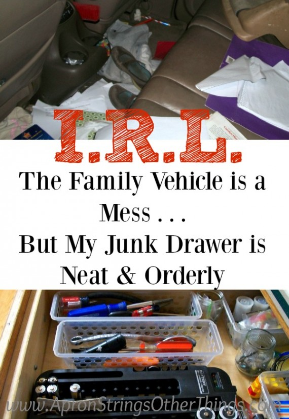 I.R.L. The Family Vehicle is a Mess But My Junk Drawer is Neat at ApronStringsOtherThings.com