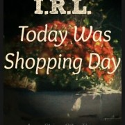 I.R.L. Today Was Shopping Day