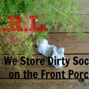 I.R.L. We Store Socks on the Front Porch