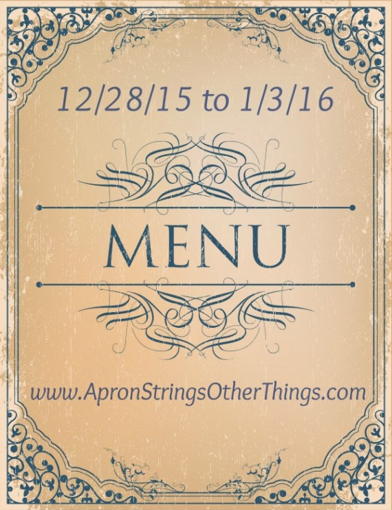 Working Toward Normal Routine with This Week's Menu 12.28.15 at ApronStringsOtherThings