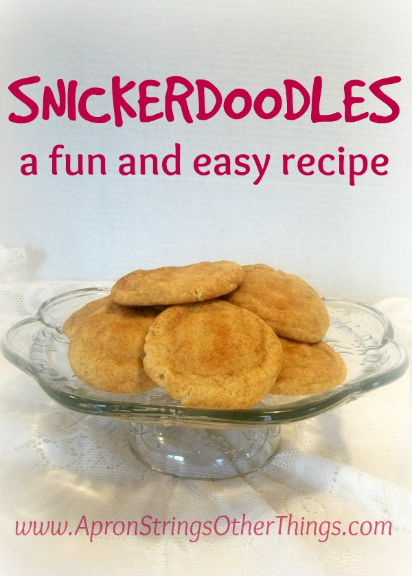 Snickerdoodles fun and easy recipe pin at ApronStringsOtherThings.com