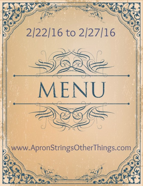 Weekly Menu Plan 2.22.16 at ApronStringsOtherThings.com
