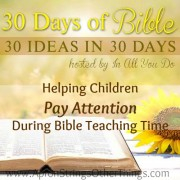 Helping Children Pay Attention During Bible Teaching Time