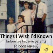 Things I Wish I'd Known Before We Became Parents a Book Review {and Giveaway}