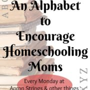 An Alphabet to Encourage the Homeschooling Mom