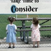 Homeschool Moms, Take Time to Consider