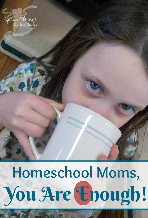Dear Homeschool Mom, You ARE Enough!