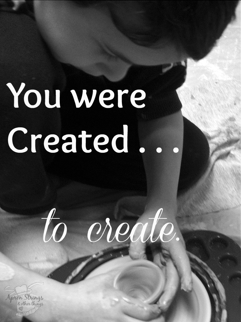 You were Created to Create in the Image of the Creator at ApronStringsOtherThings.com