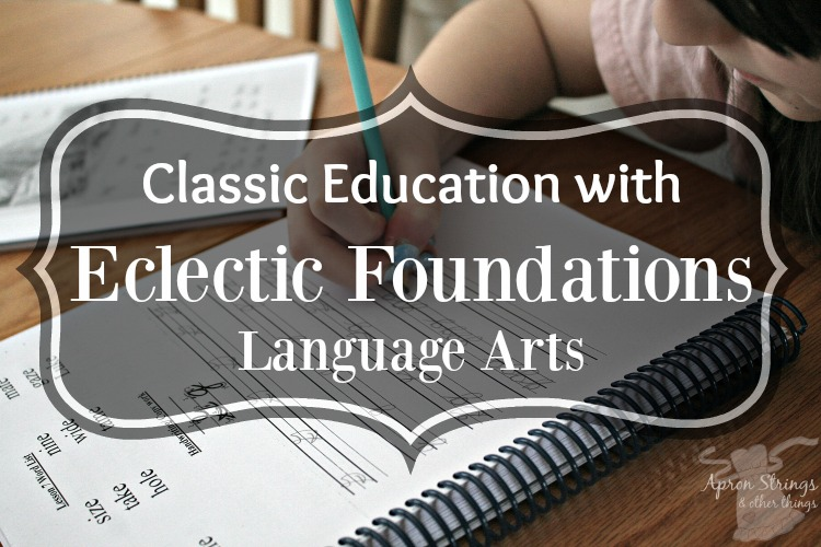Classic Education with Eclectic Foundations Language Arts Level B at ApronStringsOtherThings.com
