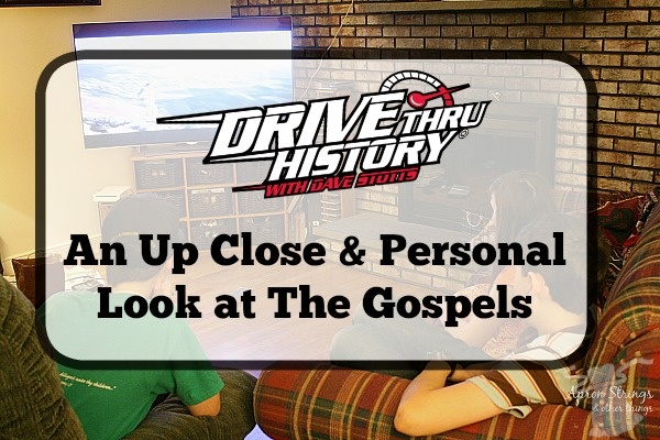 """An Up Close & Personal with Drive Thru History® – """"The Gospels"""" at ApronStringsOtherThings.com"""