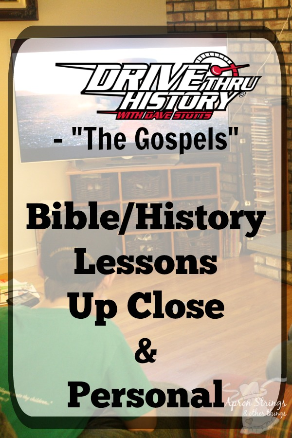 "Drive Thru History® – ""The Gospels"" Bible History Lessons Up Close and Personal at ApronStringsOtherThings.com"