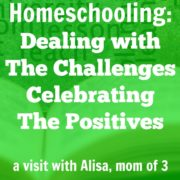 Homeschooling: Dealing with the Challenges, Celebrating the Positives – a visit with Alisa