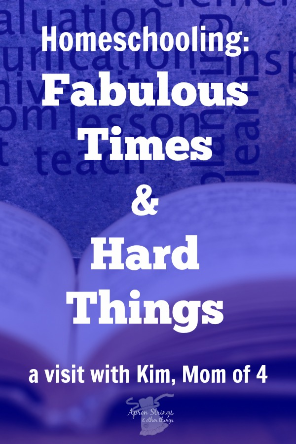 Homeschooling: Fabulous Times and Hard Things – a visit with Kim
