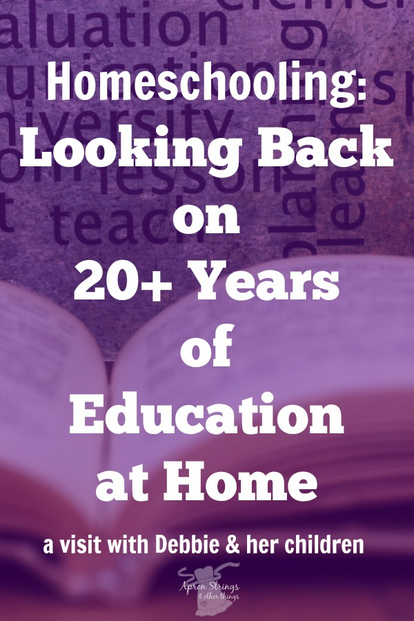 Homeschooling: Looking Back on 20+ Years of Education at Home – a visit with Debbie & her children
