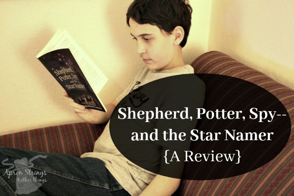 Shepherd, Potter, Spy--and the Star Namer {A Review} at ApronStringsOtherThings.com