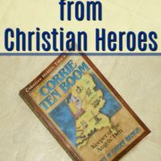 Learning from Christian Heroes – Corrie ten Boom