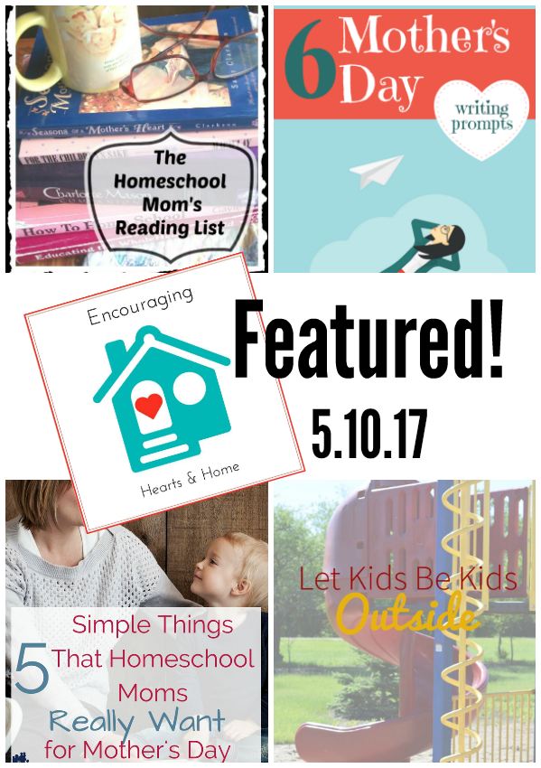 Encouraging Hearts & Home 5.10.17 Featured at ApronStringsOtherThings.com