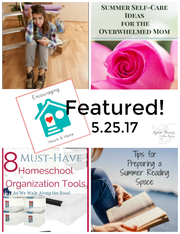 Encouraging Hearts & Home Blog Hop Featured 5.25.17 at ApronStringsOtherThings.com