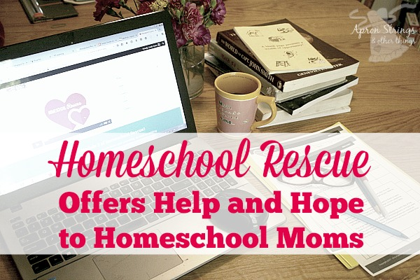 Homeschool Rescue Offers Help and Hope to Homeschool Moms at ApronStringsOtherThings a review