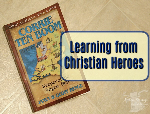 Learning from Christian Heroes Corrie ten Boom Keeper of the Angel's Den at ApronStringsOtherThings.com