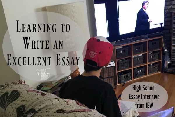 Learning to Write an Excellent Essay with High School Essay Intensive from Institute for Excellence in Writing at ApronStringsOtherThings.com