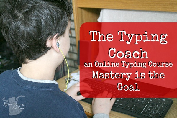 The Typing Coach Online Typing Course Mastery is the Goal at ApronStringsOtherThings homeschool classroom how to learn to type