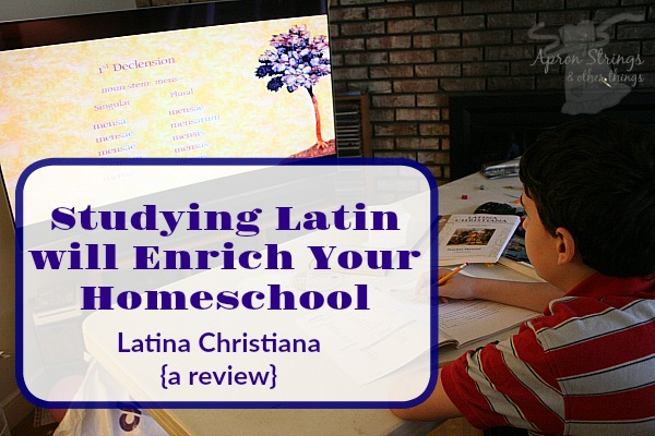 Studying Latin will Enrich Your Homeschool Latina Christianna curriculum from Memoria Press at ApronStringsOtherThings.com