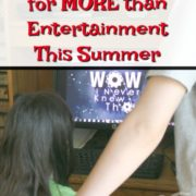 Using Media for More than Just Entertainment This Summer