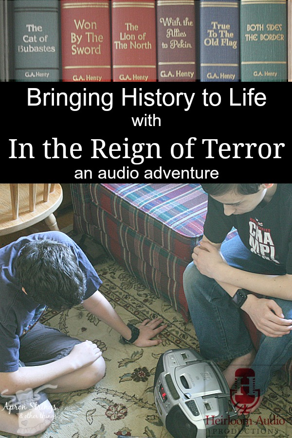 Bringing History to Life with an audio adventure from Hirloom Audio Productions In the Reign of Terror at ApronStringsOtherThings.com