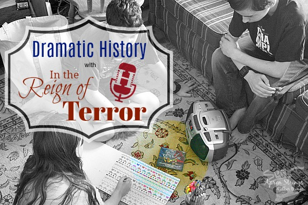 Dramatic History with In the Reign of Terror Heirloom Productions Review at ApronSTringsOtherThings.com